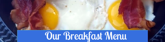 Click Here For Breakfast Menu